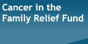 Cancer in the Family Relief Fund